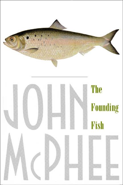 The Founding Fish By McPhee, John