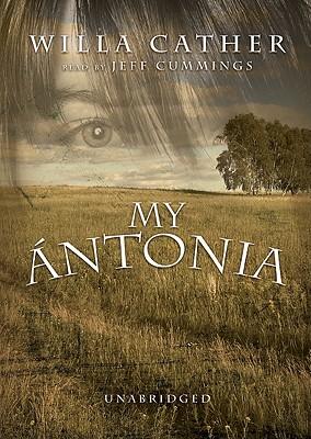 [CD] My Antonia By Cather, Willa/ Cummings, Jeff (NRT)