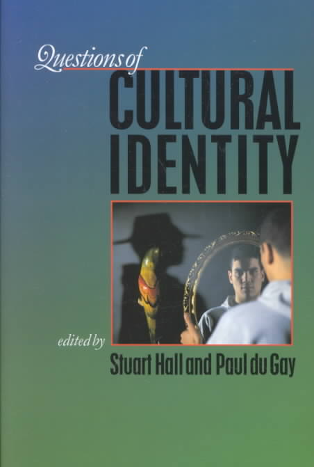 Questions of Cultural Identity By Hall, Stuart (EDT)/ Gay, Paul Du (EDT)