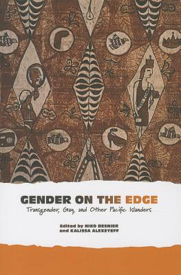 Gender on the Edge By Besnier, Niko (EDT)/ Alexeyeef, Kalissa (EDT)